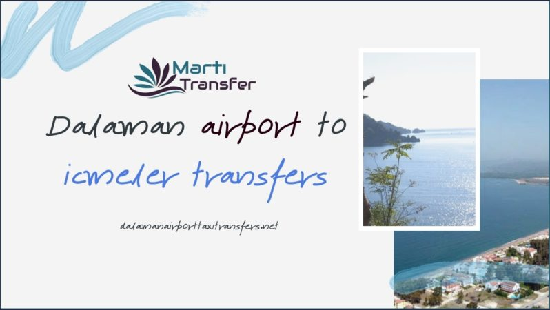 TURKEY DALAMAN AIRPORT TO ICMELER TRANSFERS